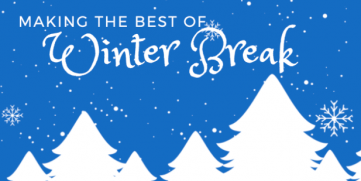 Making the best of your winter break: A guide for teachers, students, AND parents